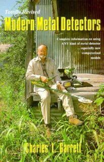 Modern Metal Detectors Prospecting and Treasure Hunting by Charles L
