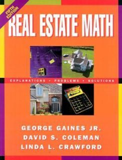 Real Estate Math Explanations, Problems and Solutions by Linda L