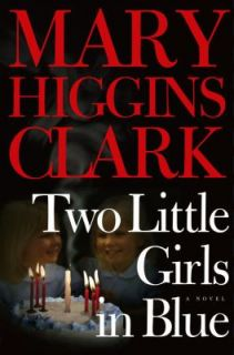 Two Little Girls in Blue by Mary Higgins Clark 2006, Hardcover