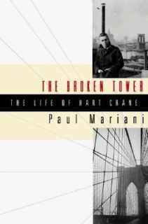 The Broken Tower A Life of Hart Crane by Paul Mariani 1999, Hardcover