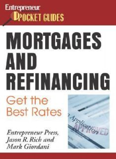 Mortgages and Refinancing Get the Best Rates by Jason R. Rich 2006