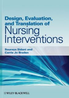Design, Evaluation, and Translation of Nursing Interventions by Carrie