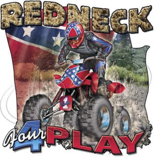 Dixie Tshirt: Redneck Fourplay 4 Wheeler Muddin Rebel Southern ATV
