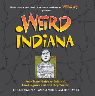 Weird Indiana Your Travel Guide to Indianas Local Legends and Best