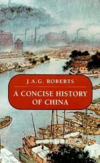 Concise History of China by J. A. Roberts 1999, Paperback