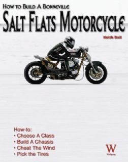 How to Build a Bonneville Salt Flats Motorcycle by Keith Ball 2008