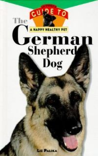 The German Shepherd Dog An Owners Guide to a Happy Healthy Pet, Liz