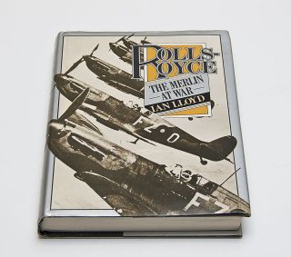 Rolls Royce, the Merlin at War by Ian Lloyd (1978, Book, Illustrated)