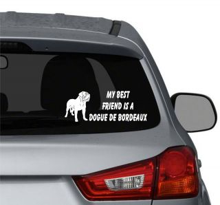 friend is a Dogue de Bordeaux Dog vinyl car window decals stickers