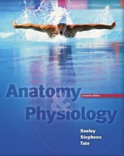 Anatomy and Physiology by Philip Tate, Rodney R. Seeley and Trent D