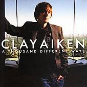 Thousand Different Ways by Clay Aiken CD, Sep 2006, RCA