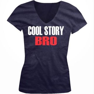 Cool Story Bro Juniors Girls V Neck Shirt Jersey Shore Guido Meathead