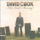 David Cook This Loud Morning CD