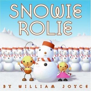 Snowie Rolie (Rolie Polie Olie) by William Joyce