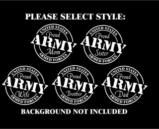 Proud Army mom, dad. sister, brother, wife vinyl wall decal