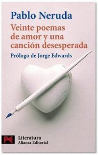 Veinte poemas de amor y una cancion deseperada / Twenty Love Poems and
