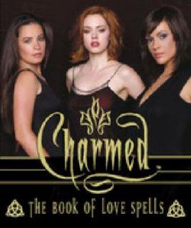 The Charmed Book of Love Spells by Paul Ruditis and Running Press