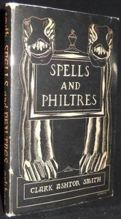 CLARK ASHTON SMITH   Spells and Philtres   SIGNED 1ST EDITION   ARKHAM