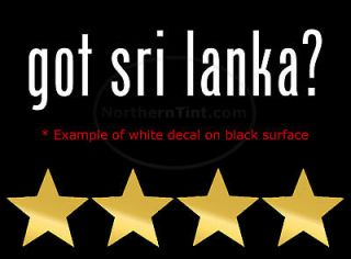 got sri lanka? Vinyl wall art truck car decal sticker