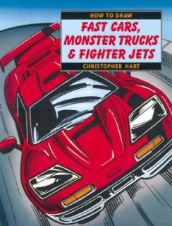 How to Draw Fast Cars, Monster Trucks and Fighter Jets by Christopher