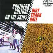 Dirt Track Date by Southern Culture on the Skids CD, May 2005, DGC