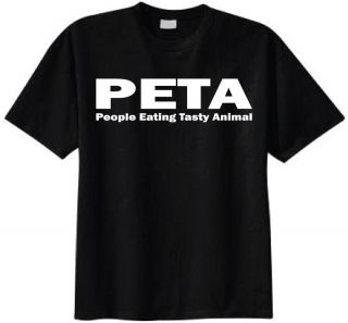 PETA People Eating Tasty Animal T shirt Funny Humor Adult Tees