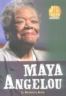 Maya Angelou (Just the Facts Biographies) L. Patricia Kite