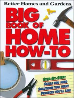 Better Homes and Gardens Big Book of Home How To by Better Homes and