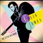 Colin James and the Little Big Band by Colin James CD, Jan 1994