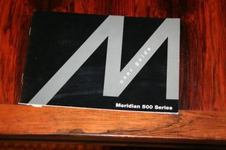 Meridian 500 Series Owners Manual *Original*