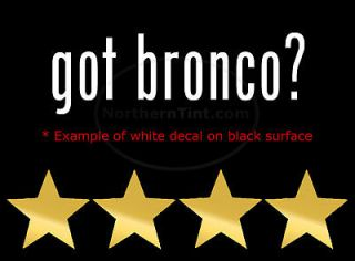 got bronco? Funny wall art truck car decal sticker