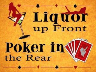 Liquor Up Front Poker In The Rear, Pubs & Bars, Funny, Small Metal/Tin