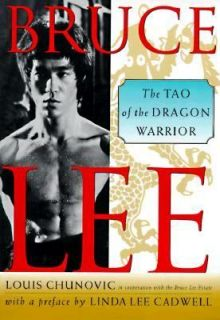Bruce Lee The Tao of the Dragon Warrior by Ron Bonn and Louis Chunovic