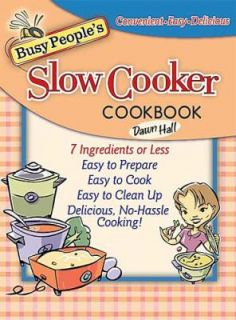 Busy Peoples Slow Cooker Cookbook by Dawn Hall 2003, Paperback
