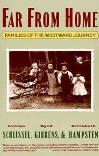 Far from Home Families of the Westward Journey by Byrd Gibbens