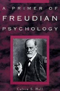 Primer of Freudian Psychology by Calvin S. Hall 1999, Paperback