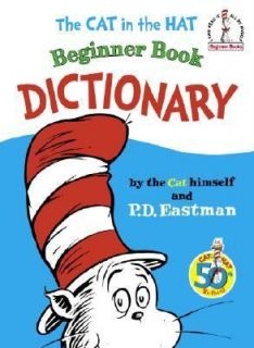 The Cat in the Hat Beginner Book Dictionary by P.D. Eastman and P. D