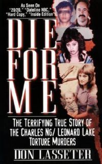 Die for Me The Terrifying True Story of the Charles Ng and Leonard
