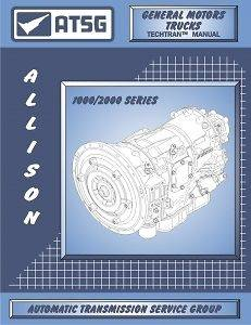 ALLISON 1000/2000 TRANSMISSION, ATSG TECHNICAL SERVICE MANUAL