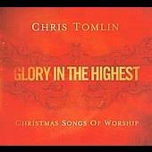 Glory in the Highest Christmas Songs by Chris Tomlin CD, Oct 2009, CMJ