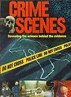 CRIME SCENES REVEALING THE SCIENCE BEHIND THE EVIDENCE