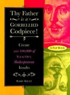 Thy Father Is a Gorbellied Codpiece: Create over 100,000 of Your Own