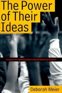 The Power of Their Ideas Lessons from America from a Small School in