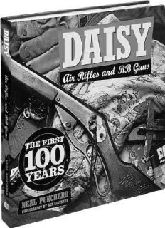 Daisy Air Rifles and BB Guns 100 Years of Americas Favorite by Neal
