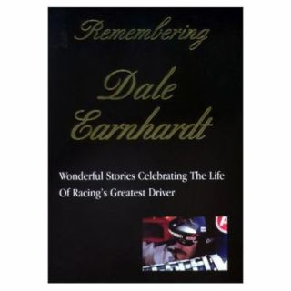 Remembering Dale Earnhardt Wonderful Stories Celebrating the Life of