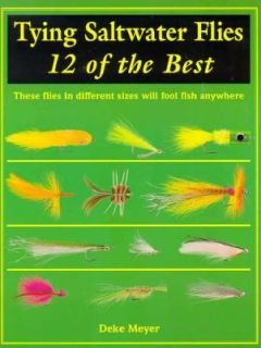 Saltwater Flies 12 of the Best by Deke Meyer 1996, Hardcover