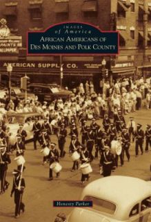 African Americans of des Moines and Polk County by Honesty Parker 2011