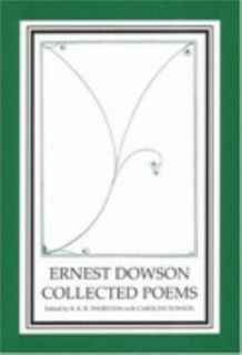 Ernest Dowson Collected Poems 2003, Paperback