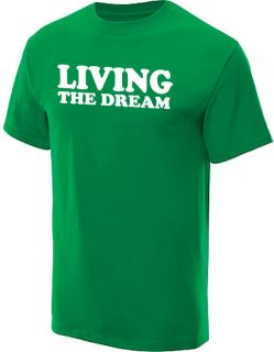 LIVING THE DREAM T SHIRT HUMOR FUNNY TEE KELLY M