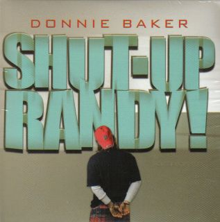 Donnie Baker Shut Up Randy 20 track 2006 cd NEW! sealed! bob and & tom